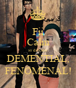 Fii Calm si devino DEMENTIAL, FENOMENAL! - Personalised Poster large