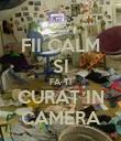FII CALM SI FA-TI CURAT IN CAMERA - Personalised Poster large