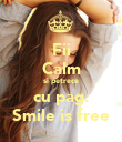 Fii Calm si petrece cu pag. Smile is free - Personalised Poster large