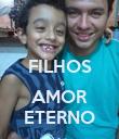 FILHOS  AMOR ETERNO - Personalised Poster large