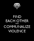 FIND EACH OTHER AND COMMUNALIZE VIOLENCE - Personalised Poster large