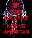 FIND YOURSELF A NATIVE AMERICAN - Personalised Poster large