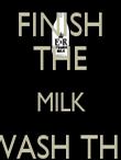 FINISH THE MILK WASH THE BOTTLE - Personalised Poster large
