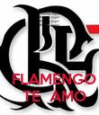 FLAMENGO   TE  AMO - Personalised Poster large