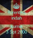 florentina indah  kurnia 3 Spt 2000 - Personalised Poster large