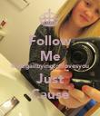 Follow Me @abigailbyingtonlovesyou Just Cause - Personalised Poster large