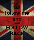follow me and I WILL FOLLOW BACK - Personalised Poster large