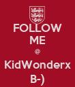 FOLLOW ME @ KidWonderx B-) - Personalised Poster large