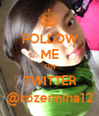FOLLOW ME ON TWITTER @rozennina12 - Personalised Poster large