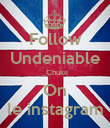 Follow Undeniable _Chukii On le instagram - Personalised Poster large