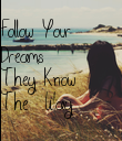 Follow Your Dreams They Know The  Way  - Personalised Poster large