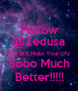 Follow @Zedusa She Will Make Your Life Sooo Much Better!!!!! - Personalised Poster large