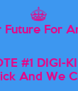 For A better Future For Animationstan   VOTE #1 DIGI-KIDZ You Pick And We Choose - Personalised Poster large