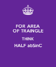 FOR AREA OF TRAINGLE THINK HALF abSinC  - Personalised Poster large