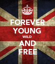 FOREVER YOUNG WILD AND FREE - Personalised Poster large