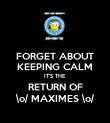 FORGET ABOUT KEEPING CALM IT'S THE RETURN OF \o/ MAXIMES \o/ - Personalised Poster large