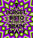 FORGET  BISTO GET OUT THE BRAIN GRAVY - Personalised Poster large