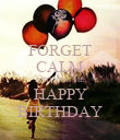 FORGET CALM AND SING ME HAPPY BIRTHDAY - Personalised Poster large