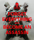 FORGET EVERYTHING AND BECOME AN ASSASSIN - Personalised Poster large