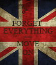 FORGET  EVERYTHING AND MOVE ON - Personalised Poster large