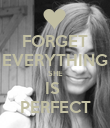 FORGET EVERYTHING SHE IS  PERFECT - Personalised Poster large