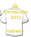 Formandos 2013   Isabella' - Personalised Poster large