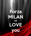 Forza MILAN we LOVE you - Personalised Poster large