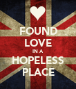 FOUND LOVE IN A HOPELESS PLACE - Personalised Poster large