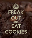 FREAK OUT AND EAT COOKIES - Personalised Poster large