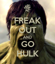 FREAK OUT AND GO HULK - Personalised Poster large