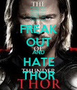 FREAK OUT AND HATE THOR - Personalised Poster large