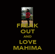 FREAK OUT AND LOVE MAHIMA - Personalised Poster large