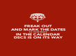 FREAK OUT AND MARK THE DATES OF YOUR DEATH IN THE CALENDAR DSCS IS ON ITS WAY - Personalised Poster large
