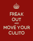 FREAK OUT AND MOVE YOUR CULITO - Personalised Poster large