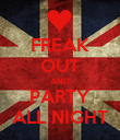 FREAK OUT AND PARTY ALL NIGHT - Personalised Poster large