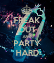 FREAK OUT AND PARTY HARD - Personalised Poster large