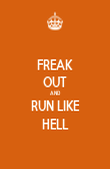 FREAK OUT AND RUN LIKE HELL - Personalised Poster large