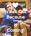 Freak Out Because 6x14 is Coming! - Personalised Poster large
