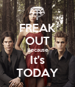 FREAK OUT Because It's TODAY - Personalised Poster large
