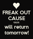 FREAK OUT CAUSE GLEE will return tomorrow! - Personalised Poster large