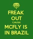 FREAK  OUT CAUSE MCFLY IS  IN BRAZIL - Personalised Poster large