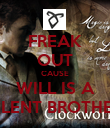 FREAK OUT CAUSE WILL IS A SILENT BROTHER - Personalised Poster large