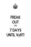 FREAK OUT IT'S 7 DAYS UNTIL VyRT! - Personalised Poster large