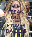 FREAK OUT PORQUE É NÍVER DA DEMI - Personalised Poster large