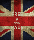 FREE P DIDDY PAUL  - Personalised Poster large
