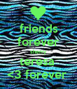 friends forever sherry  teresa  <3 forever  - Personalised Poster large