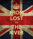 FROM LOST TO THE RIVER - Personalised Poster large