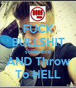 FUCK BULLSHIT stampede AND Throw To HELL - Personalised Poster large