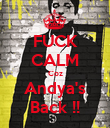 FUCK CALM Coz Andya's Back !! - Personalised Poster large