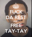 FUCK DA REST JUST FREE TAY-TAY - Personalised Poster large